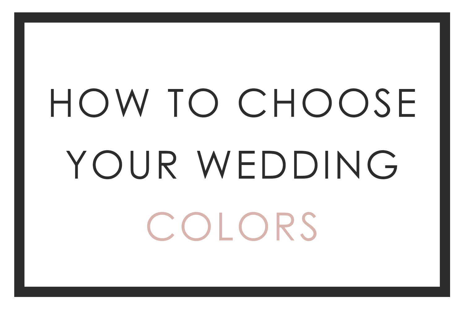 How to Choose Your Wedding Colors   San Diego Wedding